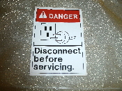 "Danger Disconnect Before Servicing Sign. New. 3 1/2"" W X 5"" H. Vinyl Laminated Sticker."