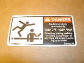 Danger Equipment Starts Automatically. Keep Off. Keep Away. Climbing, sitting, walking, or riding on conveyor at any time will cause severe injury or death. New. Vinyl. 07652-01505. 765201505