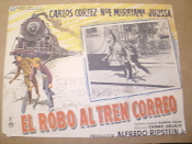 El Robo Al Tren Correo Movie Poster. Spanish. 1940's. Starring Carlos Cortez, Noe Murayama and Julissa. Alameda Films. The Borders have been cut.