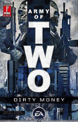 Army of Two. Dirty Money Book. New. 050694248660. 076155744X. 9780761557449. 51499. John Ney Rieber and Brandon McKinney. For Mature Audiences. EA. 2007.