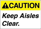 "CAUTION Keep Aisles Clear Sign. New. Vinyl Laminated Sticker. 3 1/2"" H X 5"" W."