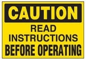 "Caution Read Instructions Before Operating. New. Laminated Vinyl Sign. QS3009. Brand: EMED. 5"" W X 3 1/2"" H."