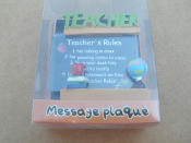 Teacher Message Plaque. Teacher's Rules. 790876477067. JDY Inc. Danville, VA. Teacher's Rules. New. In Retail Package.