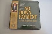 Carleton H. Sheets. No Down Payment. Step. 12 CD Audio Course. How to Buy Your First Home or Ivestment Property.
