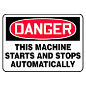 "DANGER This Machine Starts and Stops Automatically. Laminated Vinyl Sign. New. 3 1/2"" H X 6"" W. HTO-1056."