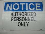 "Notice Authorized Personnel Only Sign. Y564119. New. Blue and white. Rounded edges. 4 screw holes. Plastic. 14"" Wide, 10"" Height. 1 Sided."